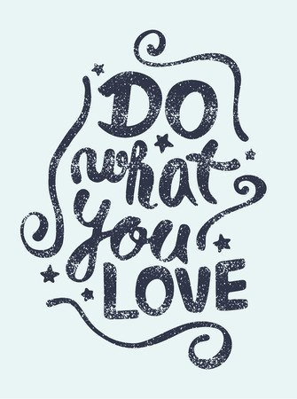 43128334 - do what you love, motivational lettering quote