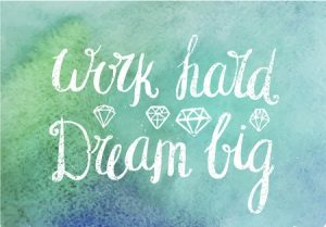 work hard dream big inglés motivación laboral